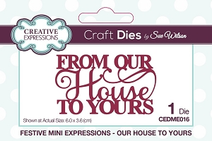 Sue Wilson Designs - Mini Expressions - Our House to Yours