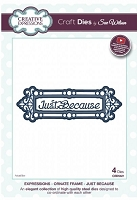 Sue Wilson Designs - Die - Expressions - Ornate Frame Just Because