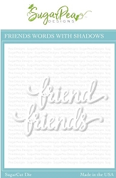 SugarPea Designs - Friends Word Die