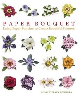 Paper Bouquet - instruction book - by Susan Tierny-Cockburn