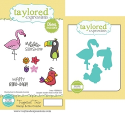 Taylored Expressions - Rubber Cling Stamps & Die Set - Tropical Trio