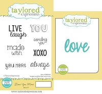 Taylored Expressions - Rubber Cling Stamps & Die Set - Love You More