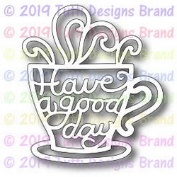 Tutti Designs - Cutting Die - Have a Good Day
