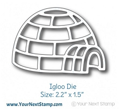Your Next Stamp - Dies - Igloo