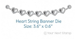 Your Next Stamp - Dies - Heart String Banner