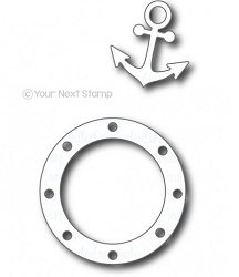 Your Next Stamp - Dies - Porthole and Anchor