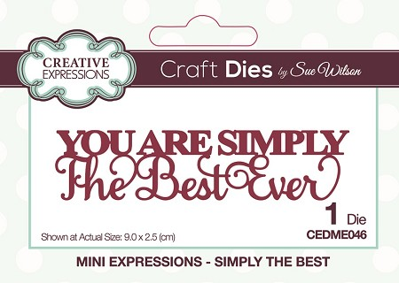 Sue Wilson Designs - Die - Mini Expressions - Simply the Best