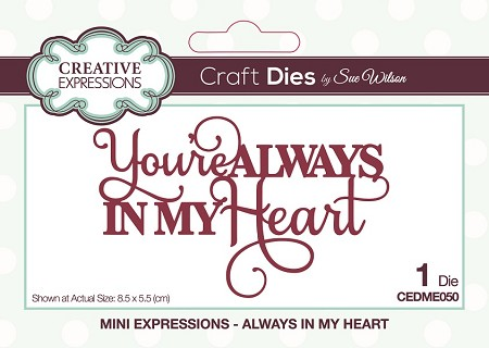 Sue Wilson Designs - Die - Mini Expressions - Always in My Heart