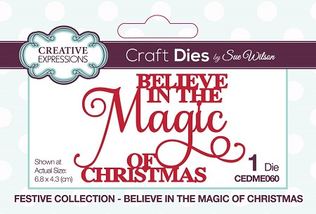 Sue Wilson Designs - Die - Festive Believe In The Magic Of Christmas Mini Expressions Die