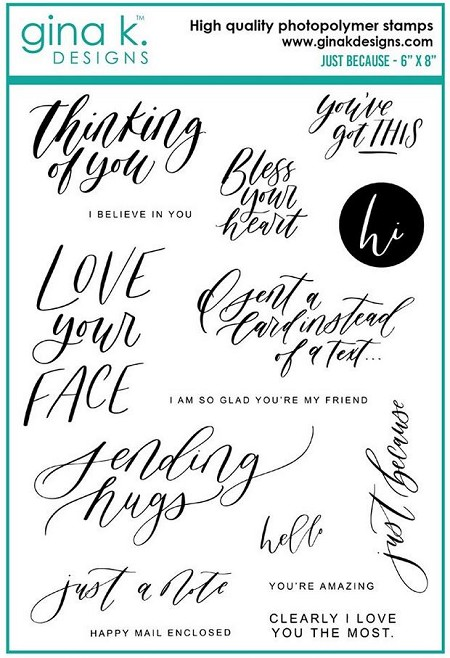 Gina K Designs - Clear Stamp - Just Because