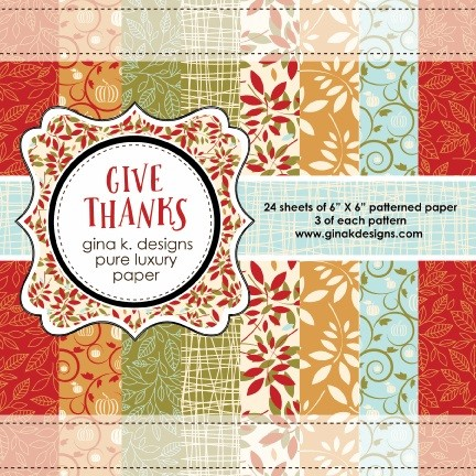 Gina K Designs - 6x6 paper - Give Thanks