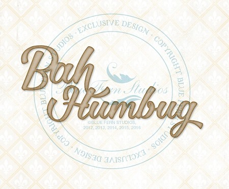 Blue Fern Studios - Chipboard - Bah Humbug