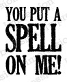 Impression Obsession - Cling Mounted Rubber Stamp - By Kalani Allred - You Put a Spell On Me