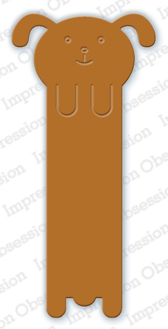 Impression Obsession - Die - Dog Bookmark