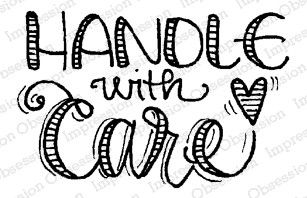Impression Obsession - Handle with Care Cling Mounted Rubber Stamp By Lindsay Ostrom