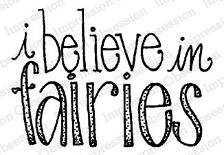 Impression Obsession - Believe in Fairies Cling Mounted Rubber Stamp By Lindsay Ostrom