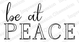 Impression Obsession - Be at Peace Cling Mounted Rubber Stamp By Dina Kowal