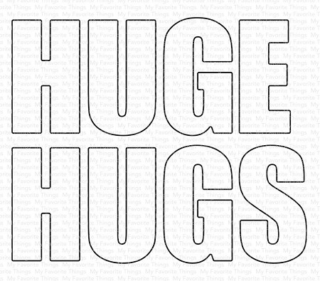 My Favorite Things - Die-namics - Huge Hugs