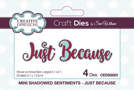 Sue Wilson Designs - Die - Mini Shadowed Sentiments - Just Because