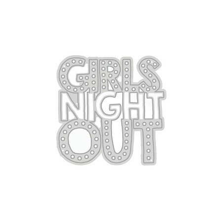 Tonic Studios - Cutting Die - Girls Night Out Sentiment - Girls Night Out