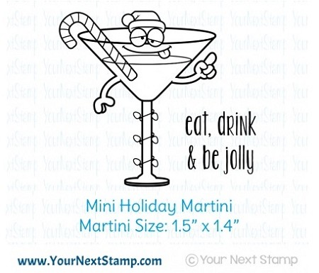 Your Next Stamp - Clear Stamp - Mini Holiday Martini